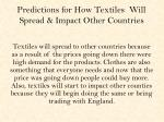 predictions for how textiles will spread impact other countries
