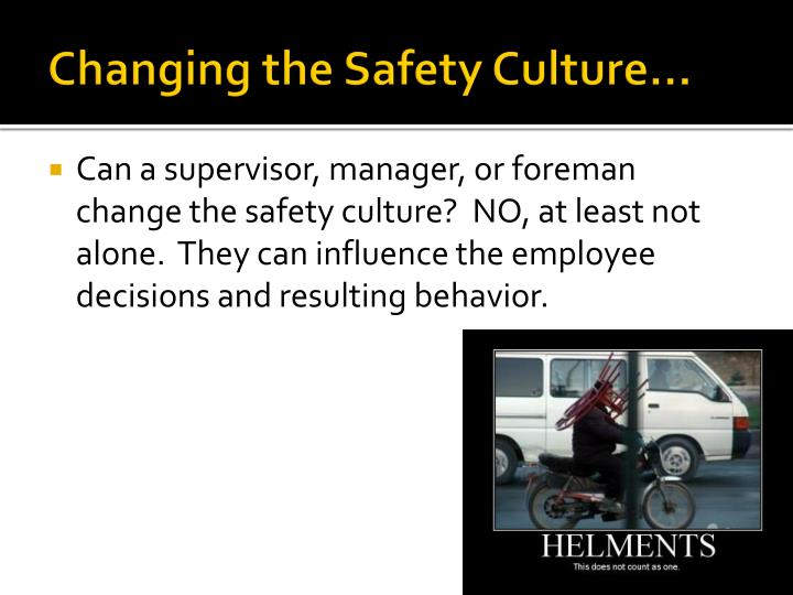 Changing the Safety Culture…