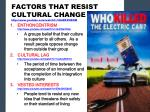 factors that resist cultural change http www youtube com watch v 6ai6k2viexm