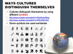 ways cultures distinguish themselves