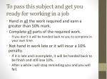 to pass this subject and get you ready for working in a job