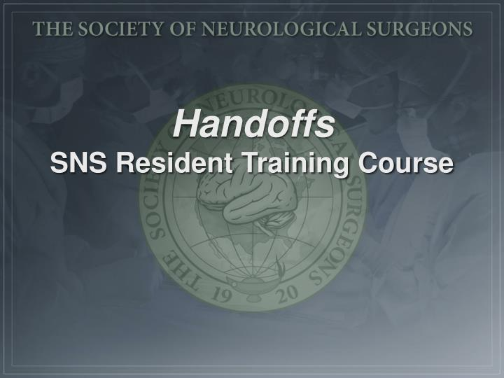 handoffs sns resident training course n.