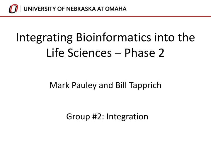 integrating bioinformatics into the life sciences phase 2 n.