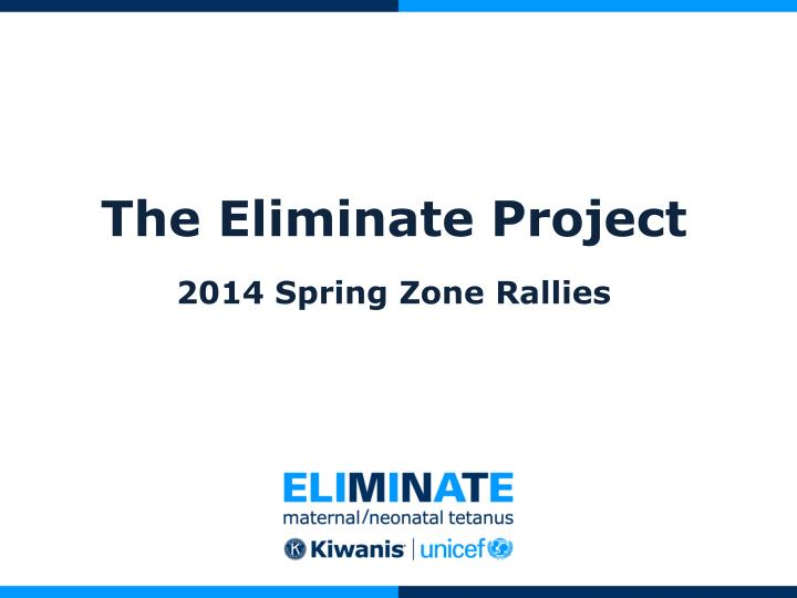 the eliminate project 2014 spring zone rallies n.