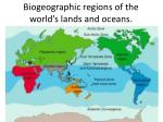 biogeographic regions of the world s lands and oceans