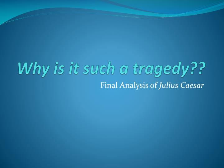 why is it such a tragedy n.