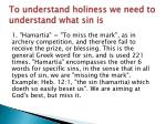 to understand holiness we need to understand what sin is