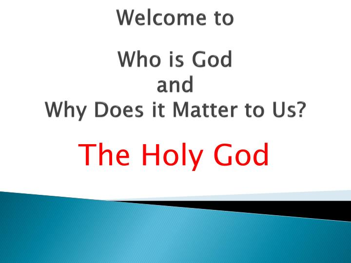 welcome to who is god and why does it matter to us n.