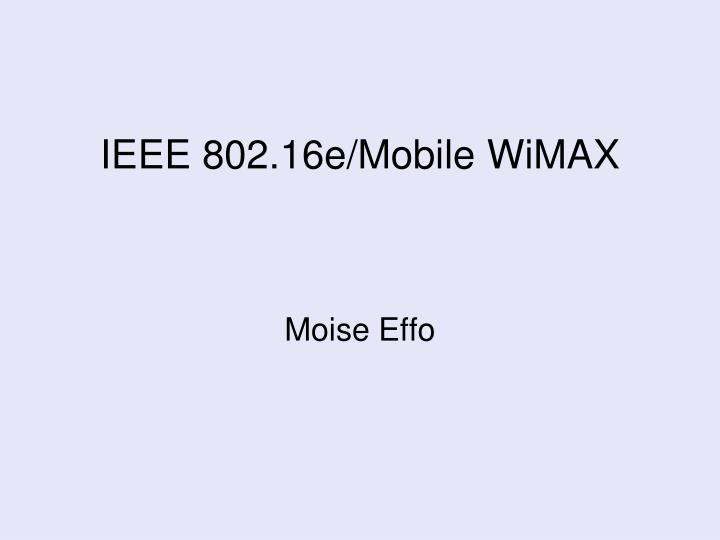 ieee 802 16e mobile wimax n.