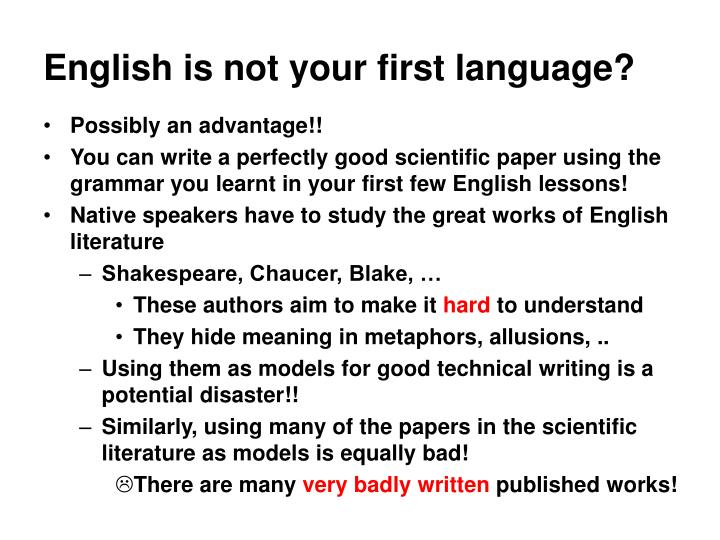 English is not your first language?