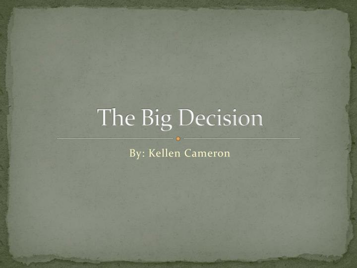 the big decision n.