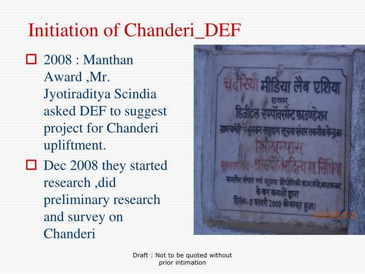 Initiation of chanderi def