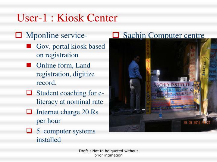 User-1 : Kiosk Center