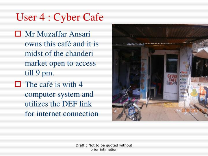 User 4 : Cyber Cafe