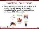incentives gain frame
