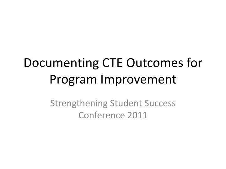 documenting cte outcomes for program improvement n.