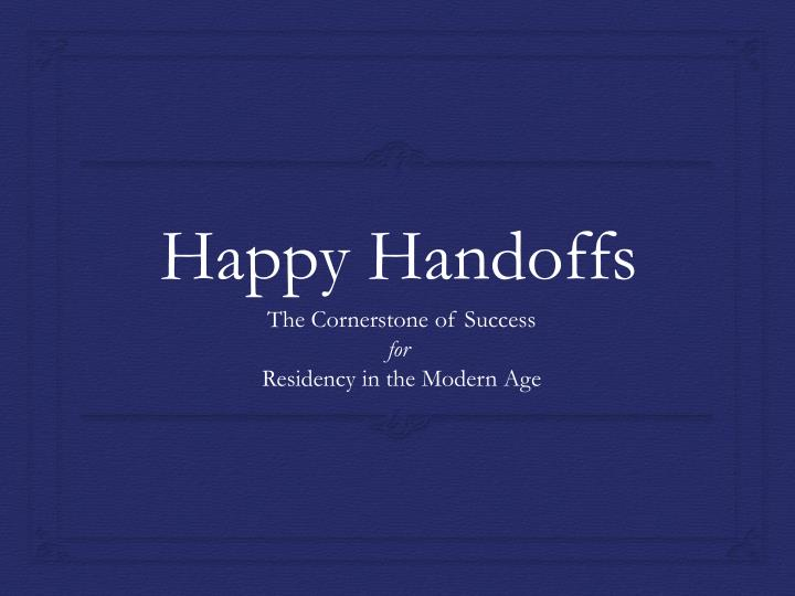 happy handoffs n.