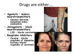 drugs are either