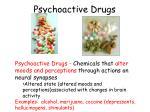 psychoactive drugs