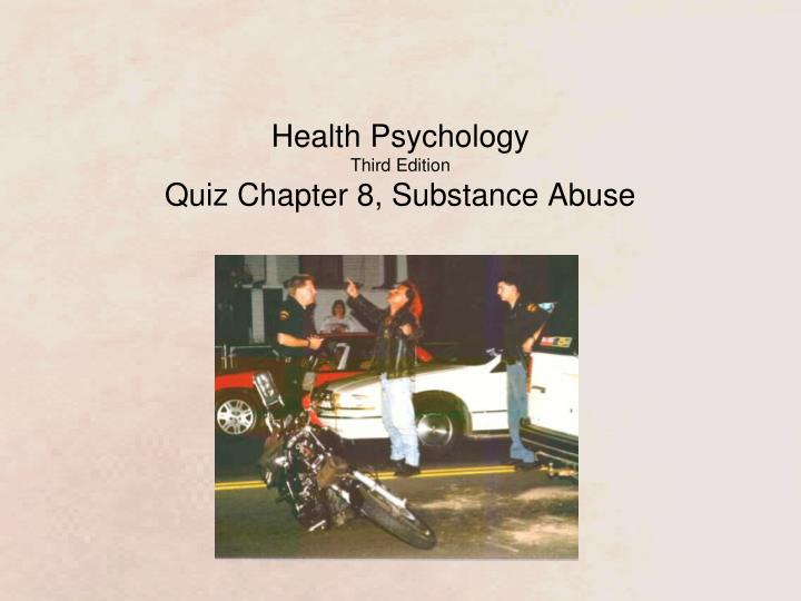 PPT - Health Psychology Third Edition Quiz Chapter 8, Substance