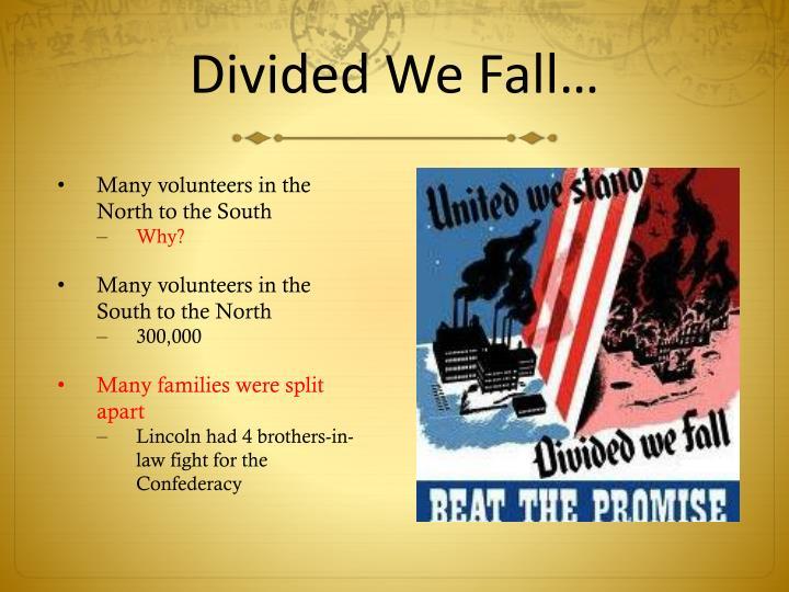 Divided We Fall…