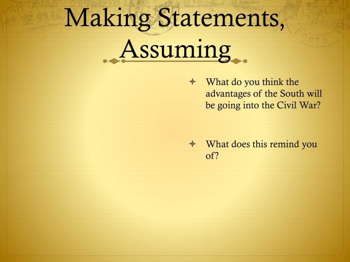 Making Statements, Assuming