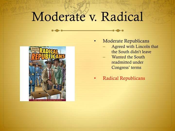 Moderate v. Radical