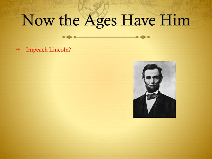 Now the Ages Have Him