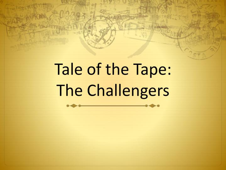 tale of the tape the challengers n.