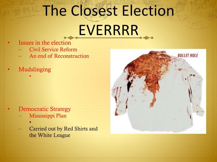 The Closest Election EVERRRR