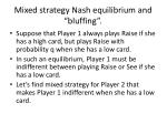 mixed strategy nash equilibrium and bluffing