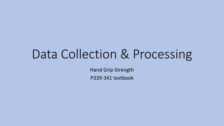 data collection processing n.