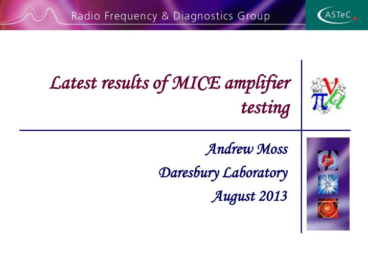 latest results of mice amplifier testing n.