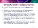 status of amplifier s and power supplies