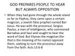 god prepares people to hear but always opposition