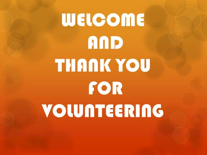 welcome and thank you for volunteering n.