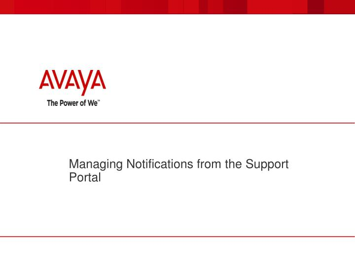 managing notifications from the support portal n.