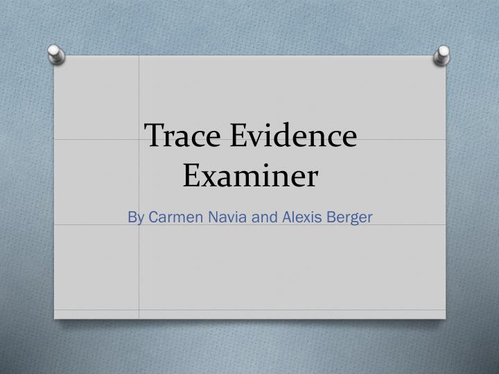 trace evidence examiner n.