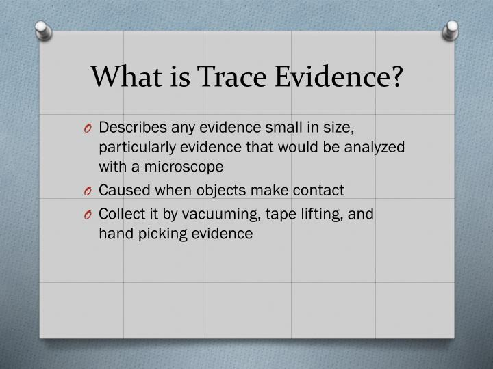 What is trace evidence
