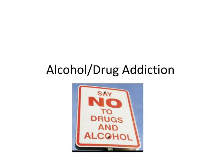 alcohol drug addiction n.