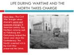 life during wartime and the north takes charge