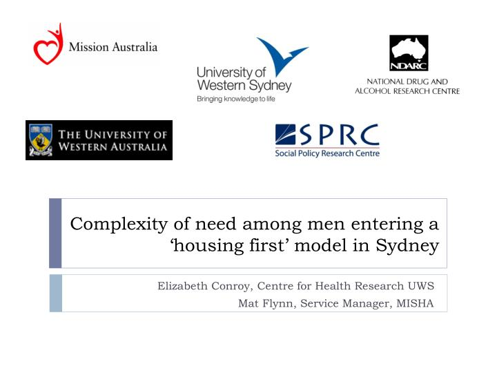 complexity of need among men entering a housing first model in sydney n.