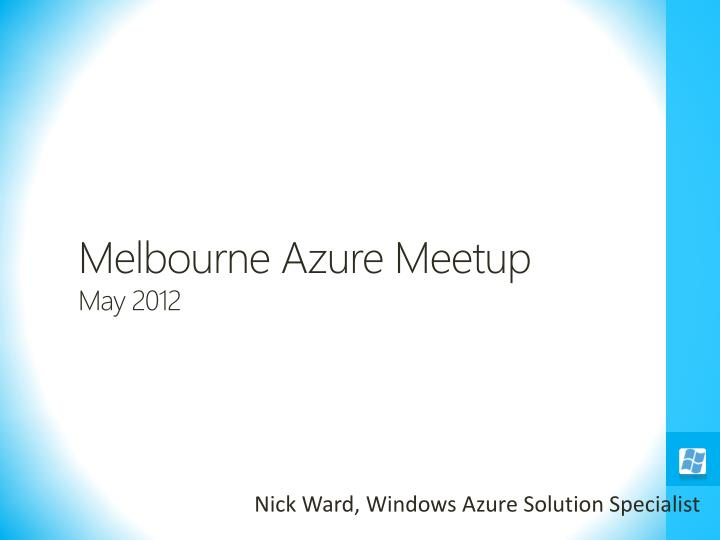 melbourne azure meetup may 2012 n.