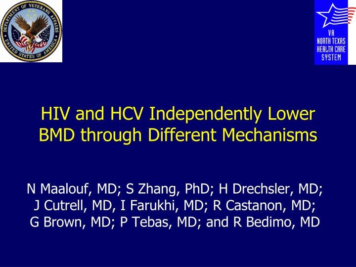 hiv and hcv independently lower bmd through different mechanisms n.