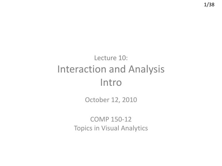 lecture 10 interaction and analysis intro n.