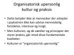 organisatorisk upersonlig kultur og praksis