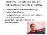 recovery en udfordring for det traditionelle psykiatriske perspektiv