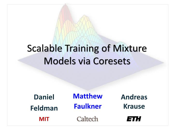 scalable training of mixture models via coresets n.