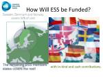 how will ess be funded