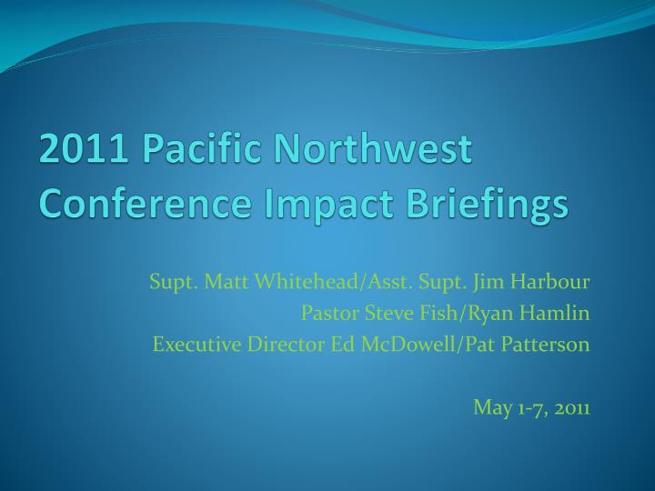 2011 pacific northwest conference impact briefings n.